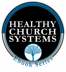 Healthy Church Systems Ebook Series