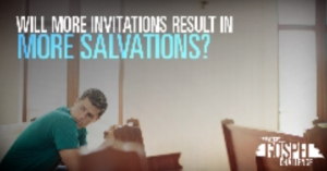 Will more invitations result in more salvations?