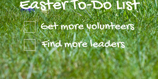 Make Easter a Season of More Volunteers and New Leaders [Free Download]