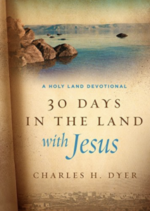 30 Days in the Land of Jesus: A Holy Land Devotional