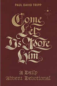 Come, Let Us Adore Him: Advent Devotional
