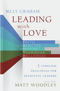Leading with Love 5 Timeless Principles for Effective Leaders