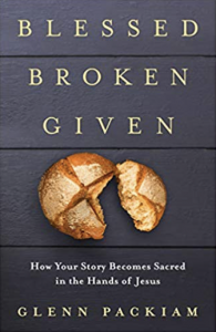 Glenn Packiam Blessed Broken Given