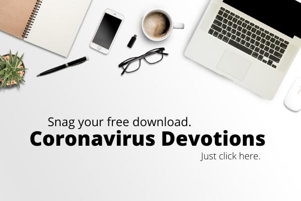 Coronavirus Devotions